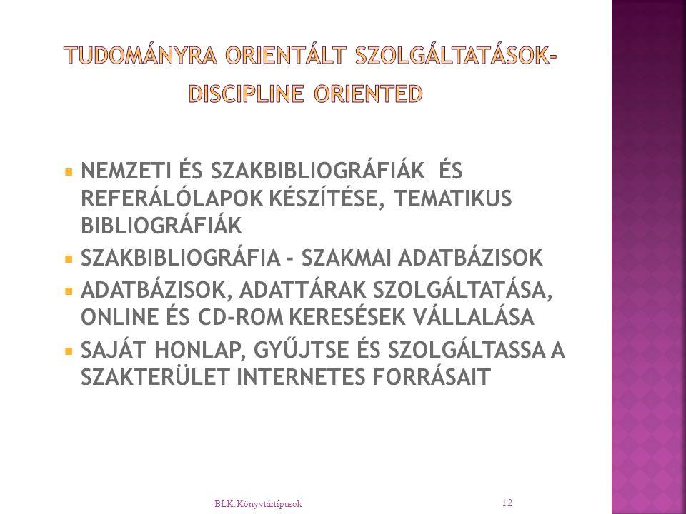 TUDOMÁNYRA ORIENTÁLT SZOLGÁLTATÁSOK-DISCIPLINE ORIENTED