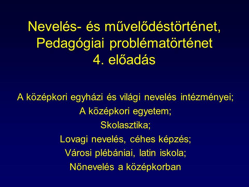Nevelés- és művelődéstörténet, Pedagógiai problématörténet 4. előadás