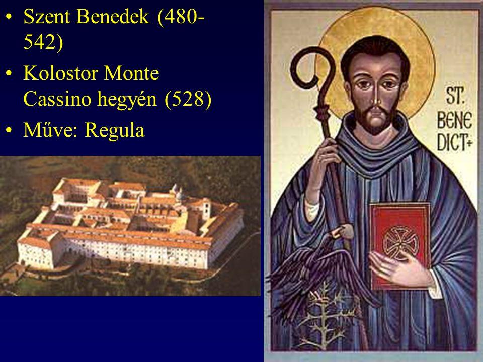 Szent Benedek (480-542) Kolostor Monte Cassino hegyén (528) Műve: Regula