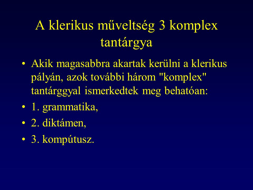 A klerikus műveltség 3 komplex tantárgya