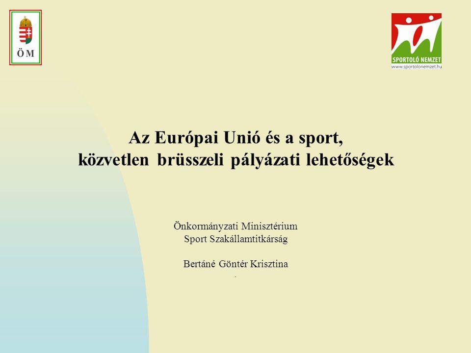 Az Európai Unió és a sport, közvetlen brüsszeli pályázati lehetőségek