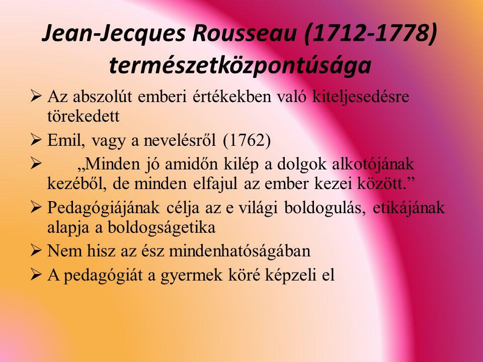 Jean-Jecques Rousseau (1712-1778) természetközpontúsága