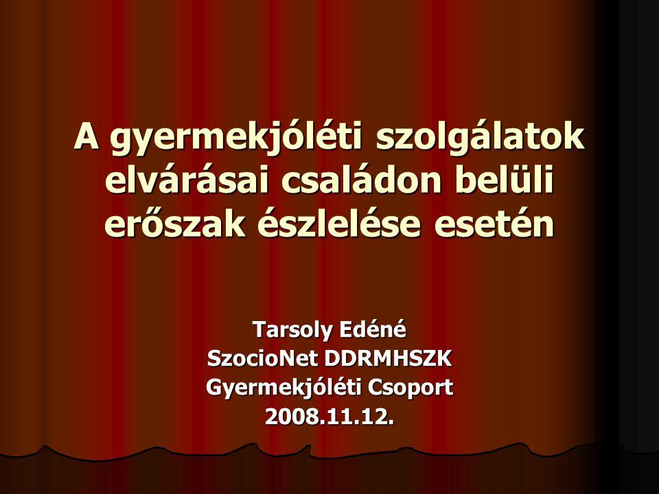 Tarsoly Edéné SzocioNet DDRMHSZK Gyermekjóléti Csoport 2008.11.12.