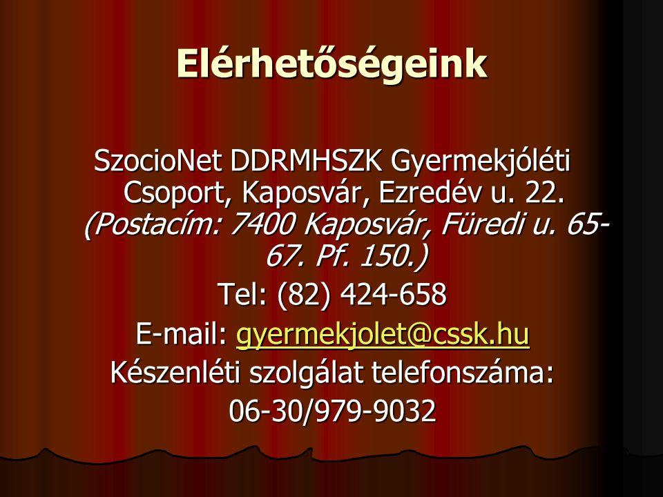 Elérhetőségeink SzocioNet DDRMHSZK Gyermekjóléti Csoport, Kaposvár, Ezredév u. 22. (Postacím: 7400 Kaposvár, Füredi u. 65-67. Pf. 150.)