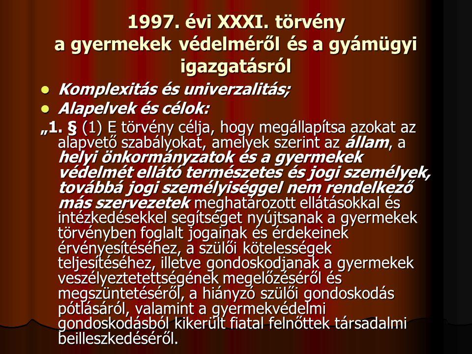 1997. évi XXXI. törvény a gyermekek védelméről és a gyámügyi igazgatásról
