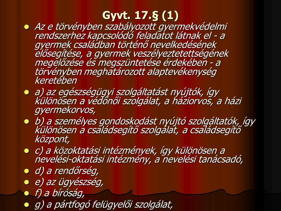 Gyvt. 17.§ (1)