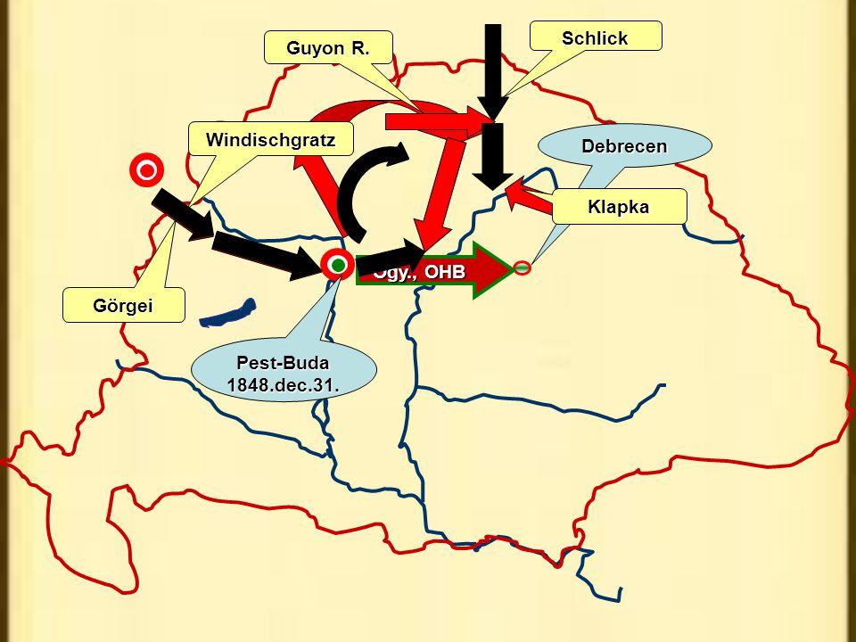 Schlick Guyon R. Windischgratz Debrecen Klapka Ogy., OHB Görgei Pest-Buda 1848.dec.31.