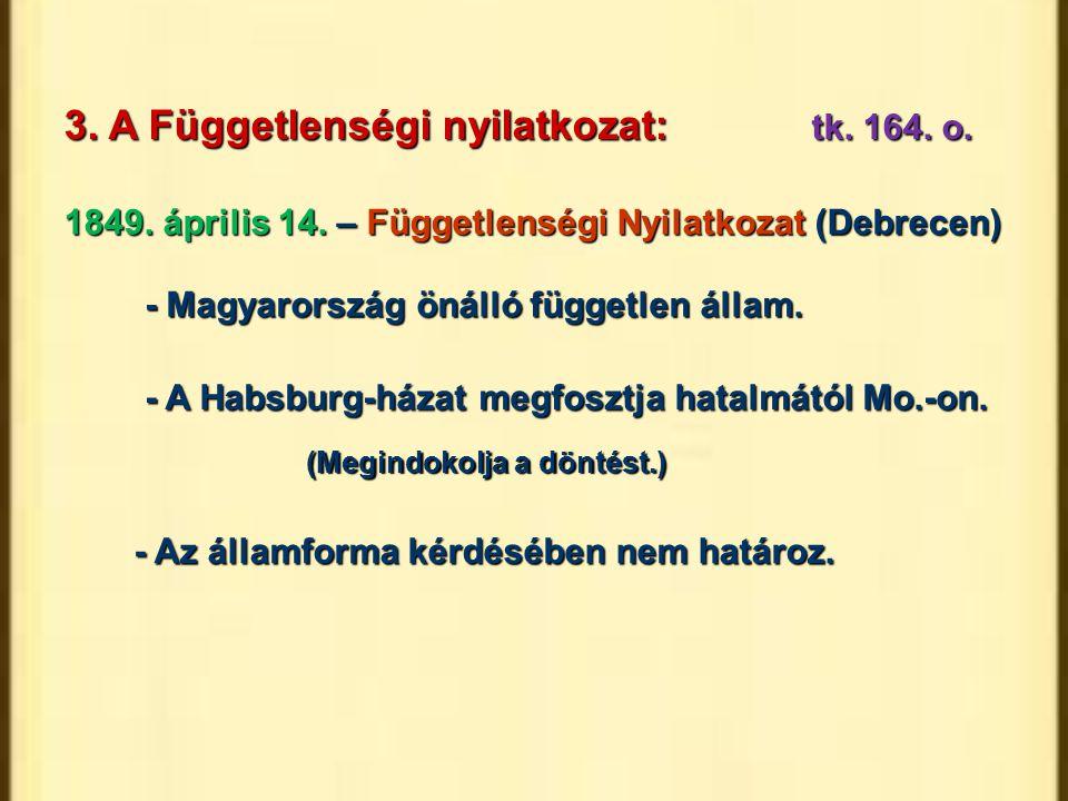 3. A Függetlenségi nyilatkozat: tk. 164. o.