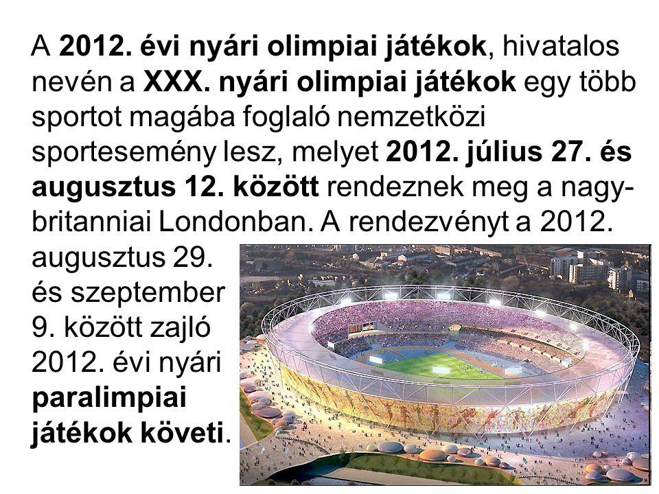 A 2012. évi nyári olimpiai játékok, hivatalos nevén a XXX