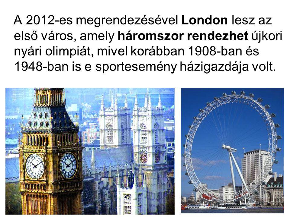 A 2012-es megrendezésével London lesz az első város, amely háromszor rendezhet újkori nyári olimpiát, mivel korábban 1908-ban és 1948-ban is e sportesemény házigazdája volt.