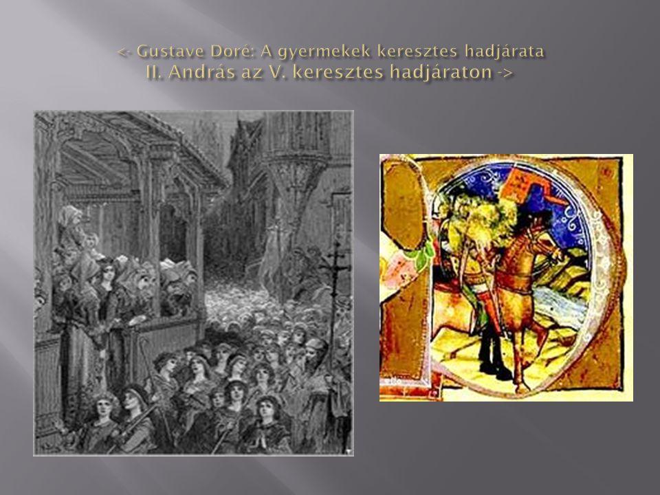 <- Gustave Doré: A gyermekek keresztes hadjárata II. András az V