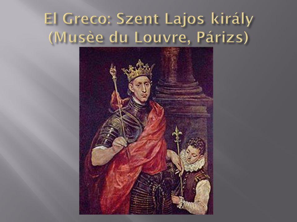 El Greco: Szent Lajos király (Musèe du Louvre, Párizs)