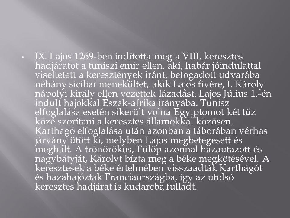 IX. Lajos 1269-ben indította meg a VIII