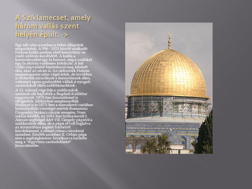 A Sziklamecset, amely három vallás szent helyén épült. ->