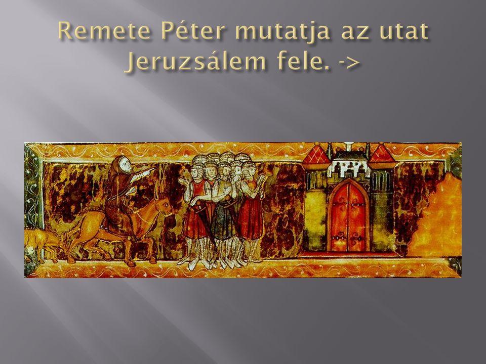 Remete Péter mutatja az utat Jeruzsálem fele. ->