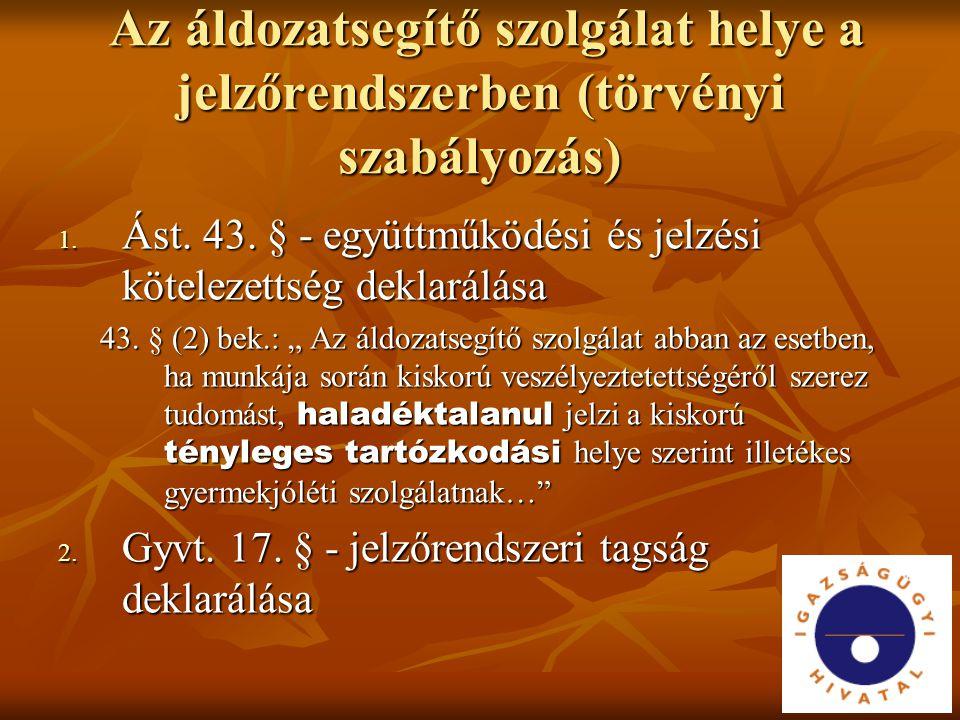 Az áldozatsegítő szolgálat helye a jelzőrendszerben (törvényi szabályozás)