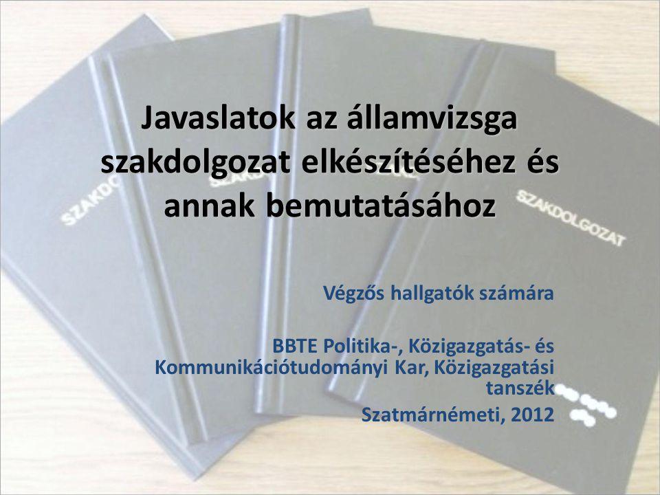 Javaslatok az államvizsga szakdolgozat elkészítéséhez és annak bemutatásához