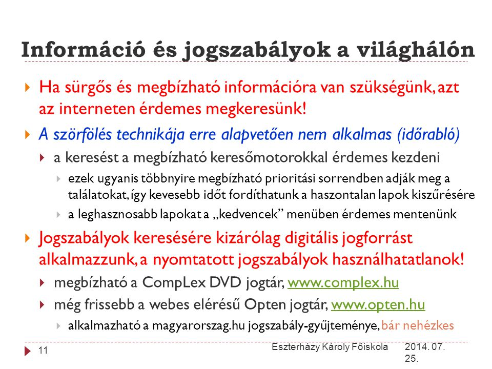 Információ és jogszabályok a világhálón