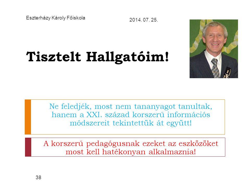 38 Eszterházy Károly Főiskola. 2017.04.04. Tisztelt Hallgatóim!