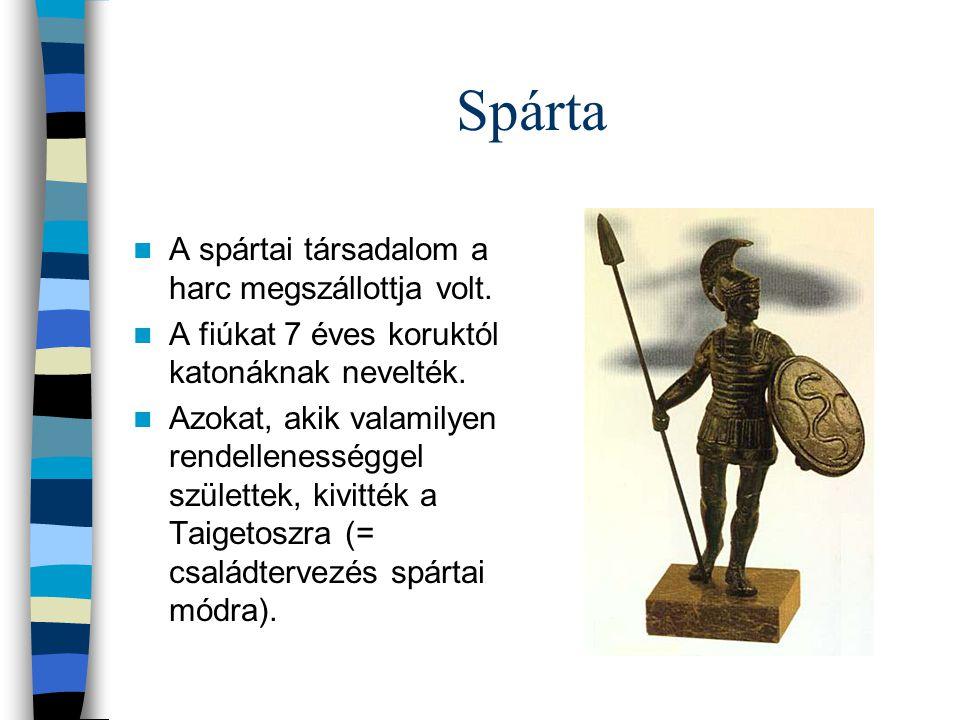 Spárta A spártai társadalom a harc megszállottja volt.