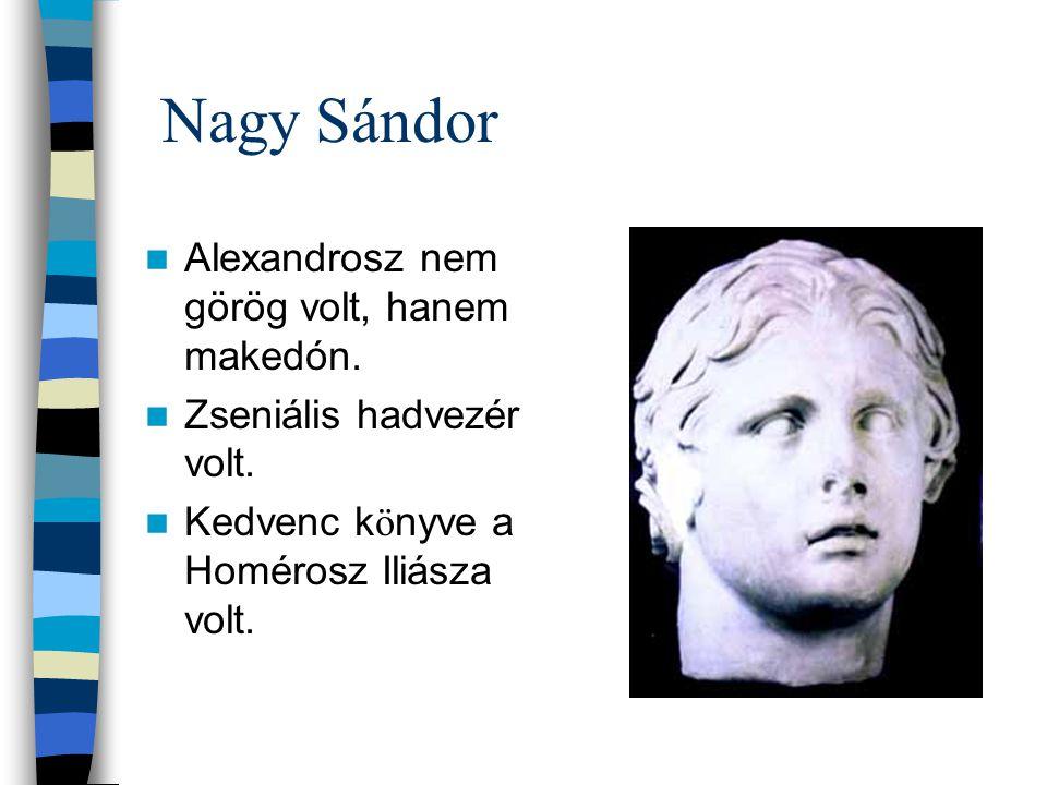 Nagy Sándor Alexandrosz nem görög volt, hanem makedón.