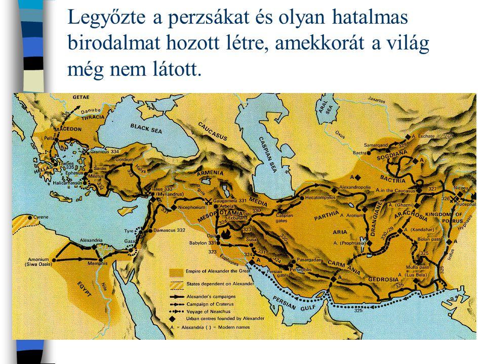 Legyőzte a perzsákat és olyan hatalmas birodalmat hozott létre, amekkorát a világ még nem látott.