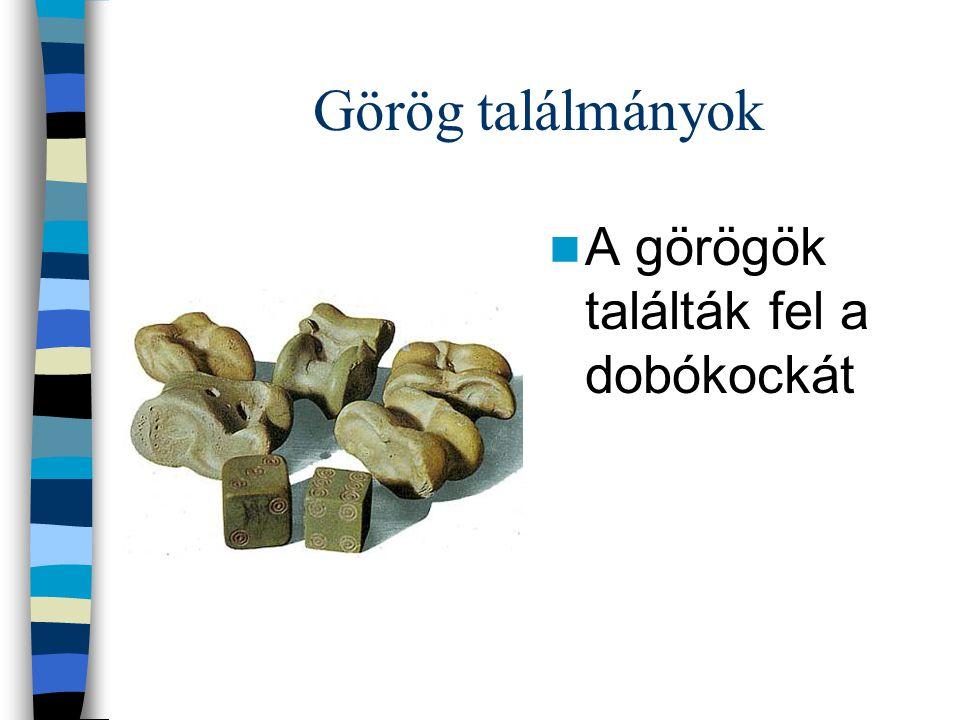 Görög találmányok A görögök találták fel a dobókockát