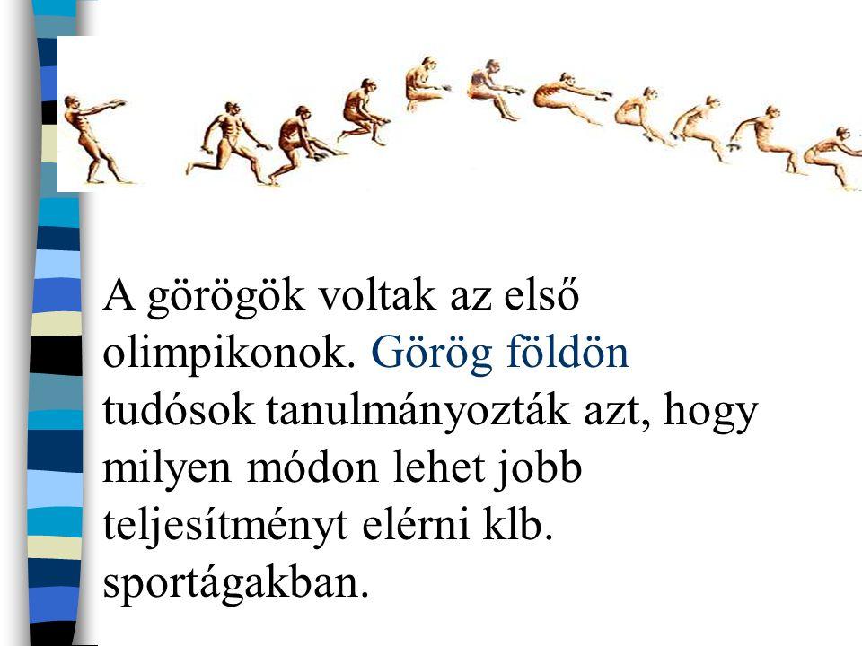 A görögök voltak az első olimpikonok