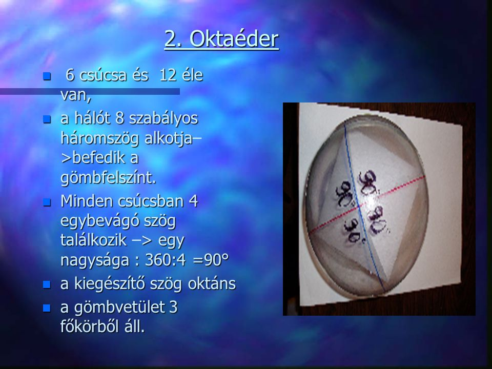 2. Oktaéder 6 csúcsa és 12 éle van,