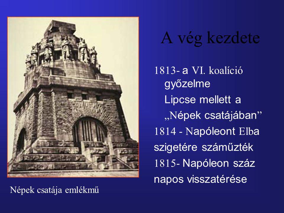 A vég kezdete 1813- a VI. koalíció győzelme Lipcse mellett a