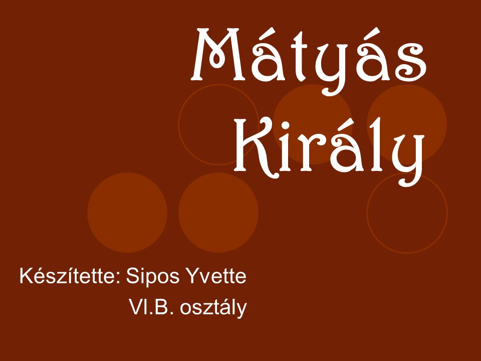 Készítette: Sipos Yvette Vl.B. osztály