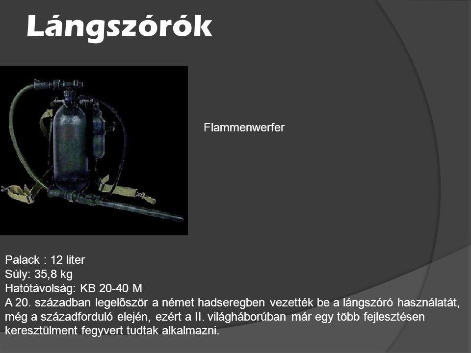 Lángszórók Flammenwerfer Palack : 12 liter Súly: 35,8 kg