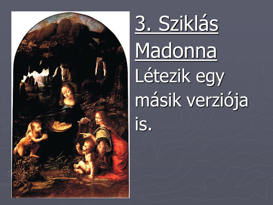 3. Sziklás Madonna Létezik egy másik verziója is.