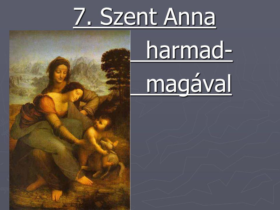 7. Szent Anna harmad- magával