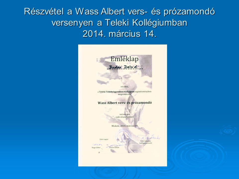 Részvétel a Wass Albert vers- és prózamondó versenyen a Teleki Kollégiumban 2014. március 14.