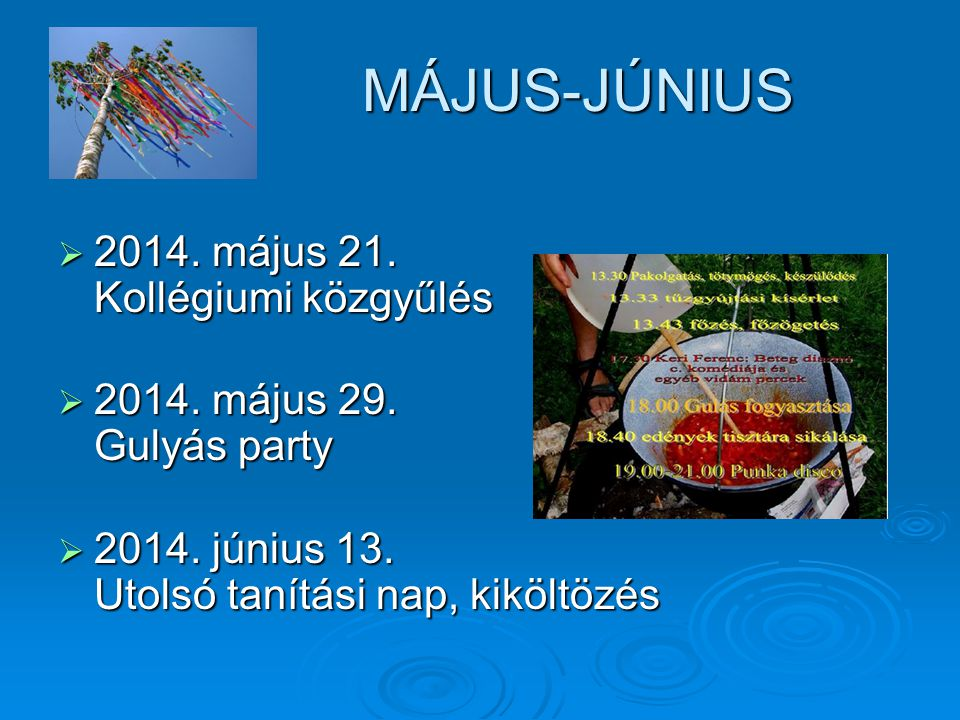 MÁJUS-JÚNIUS 2014. május 21. Kollégiumi közgyűlés