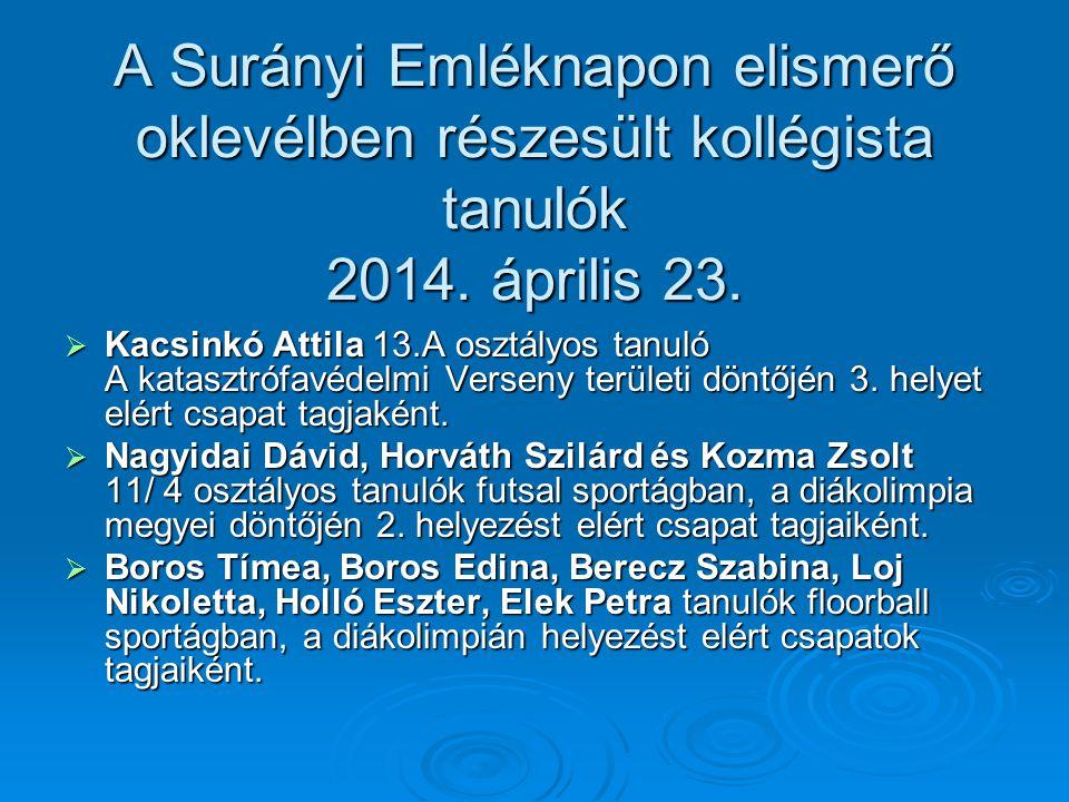 A Surányi Emléknapon elismerő oklevélben részesült kollégista tanulók 2014. április 23.