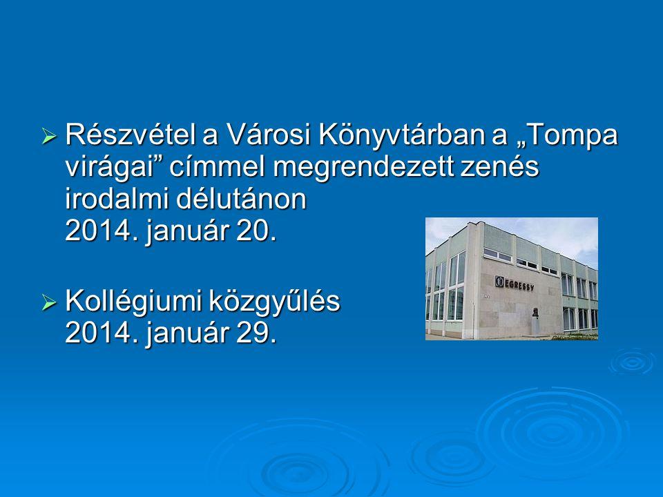 """Részvétel a Városi Könyvtárban a """"Tompa virágai címmel megrendezett zenés irodalmi délutánon 2014. január 20."""