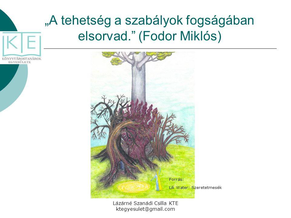 """""""A tehetség a szabályok fogságában elsorvad. (Fodor Miklós)"""