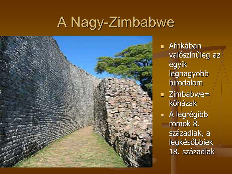 A Nagy-Zimbabwe Afrikában valószínűleg az egyik legnagyobb birodalom