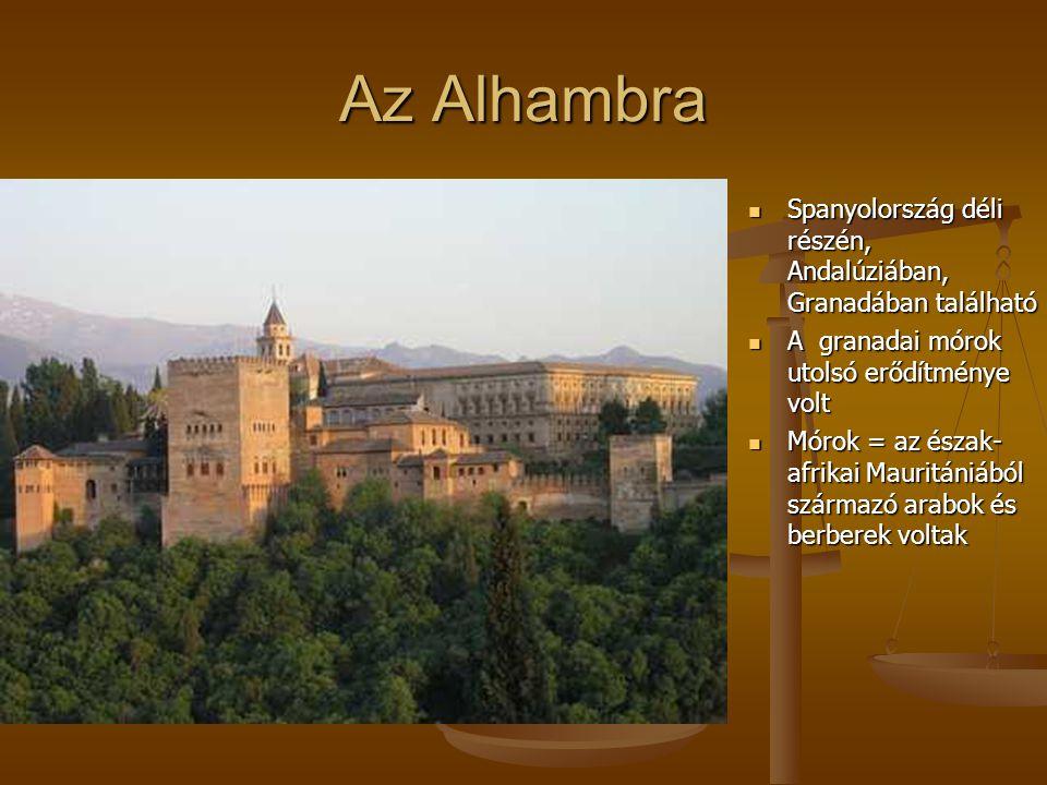 Az Alhambra Spanyolország déli részén, Andalúziában, Granadában található. A granadai mórok utolsó erődítménye volt.