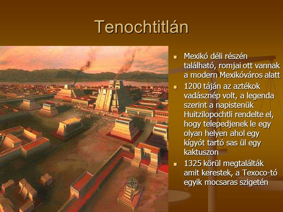 Tenochtitlán Mexikó déli részén található, romjai ott vannak a modern Mexikóváros alatt.