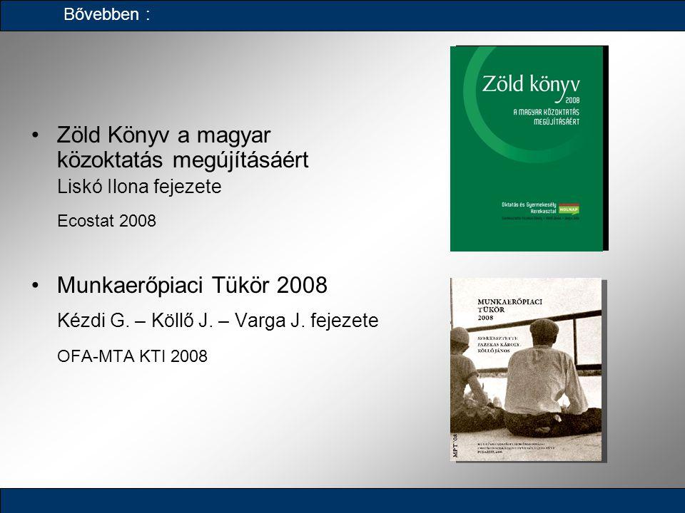 Kézdi G. – Köllő J. – Varga J. fejezete OFA-MTA KTI 2008
