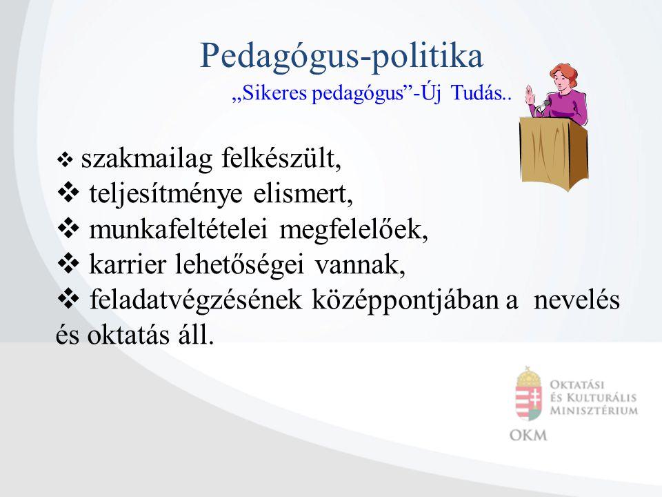 Pedagógus-politika teljesítménye elismert,