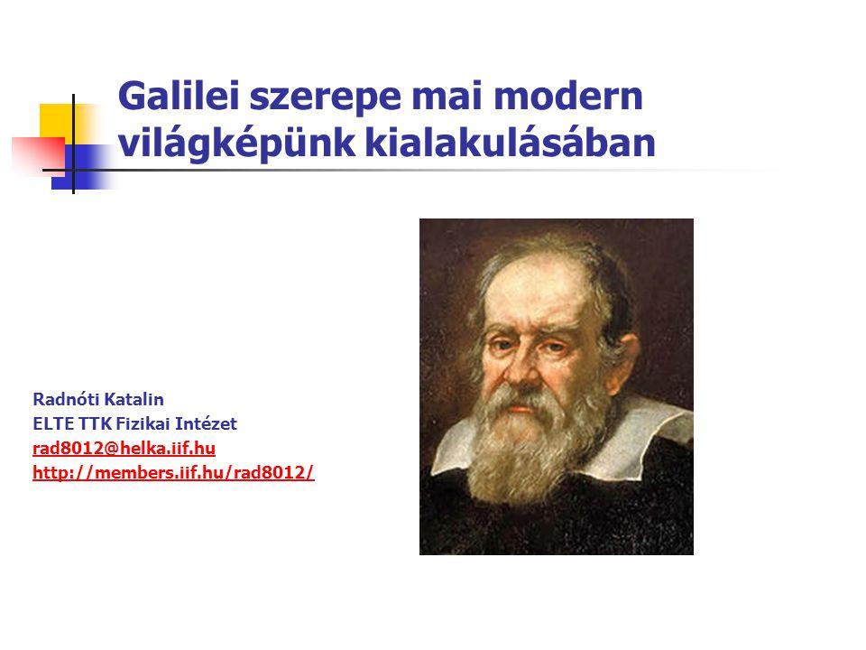 Galilei szerepe mai modern világképünk kialakulásában
