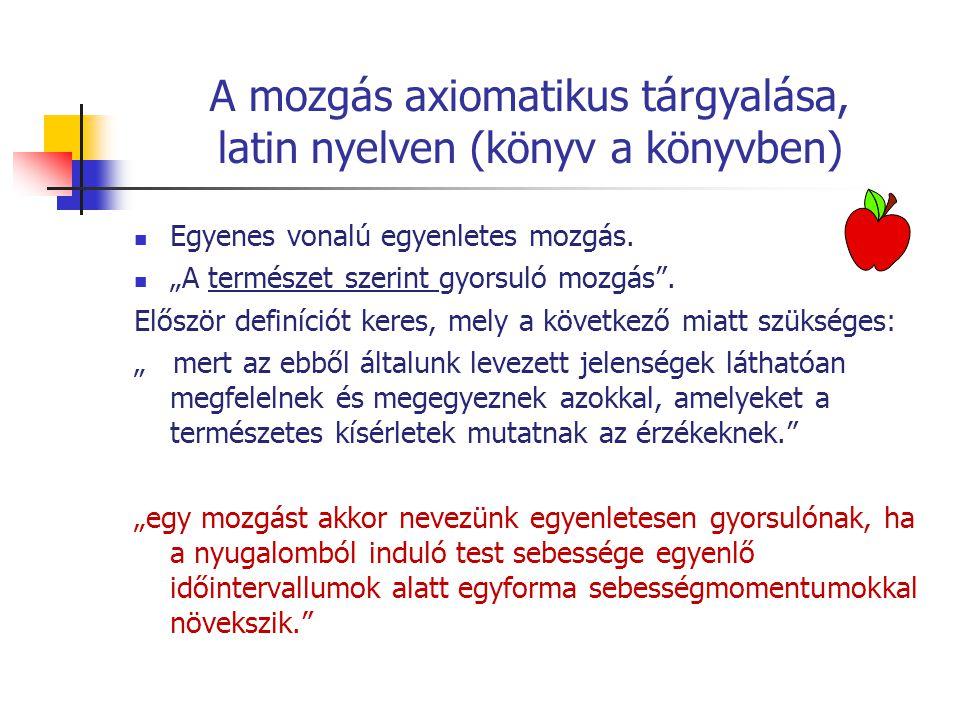 A mozgás axiomatikus tárgyalása, latin nyelven (könyv a könyvben)