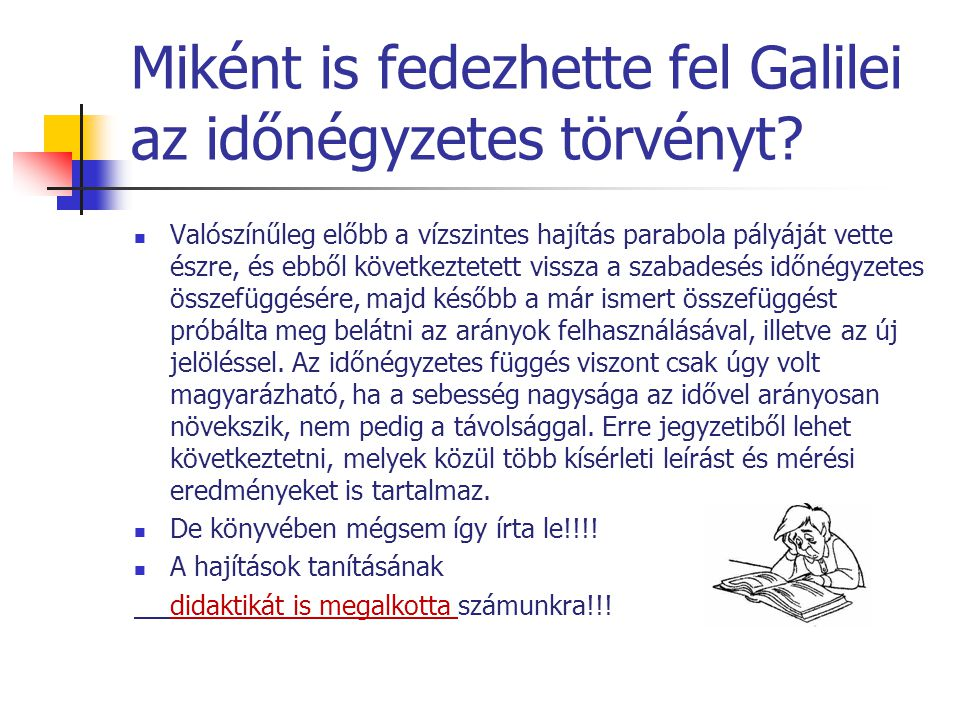 Miként is fedezhette fel Galilei az időnégyzetes törvényt