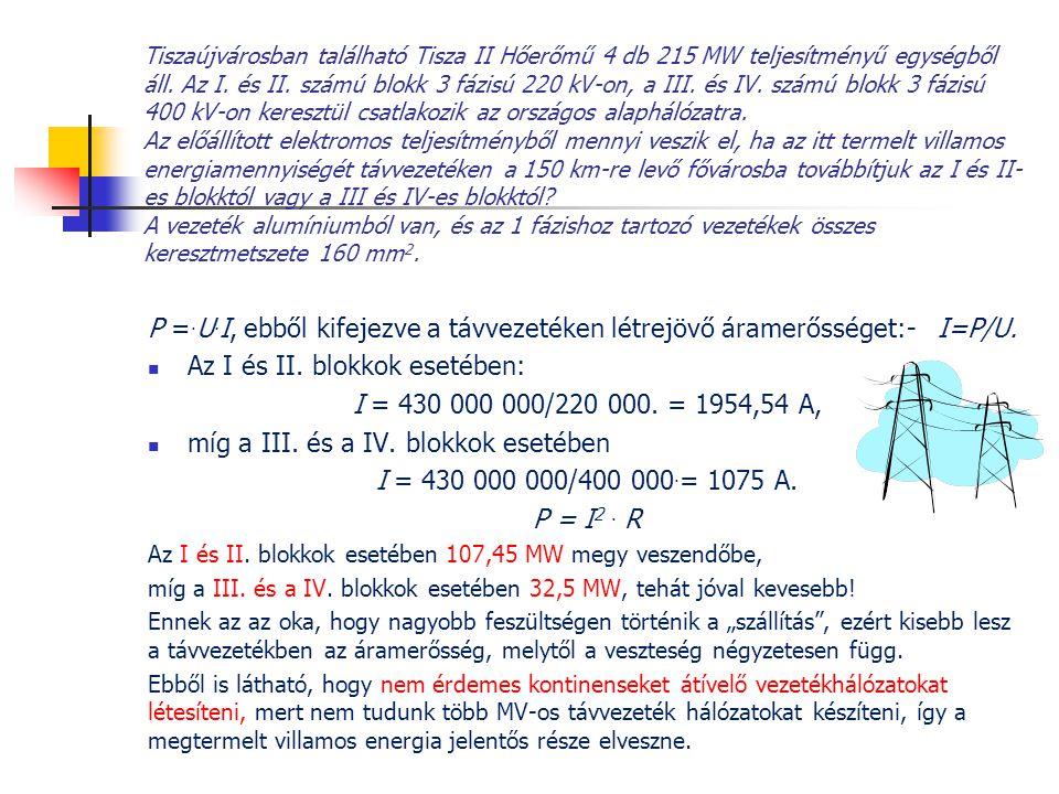 Az I és II. blokkok esetében: I = 430 000 000/220 000. = 1954,54 A,