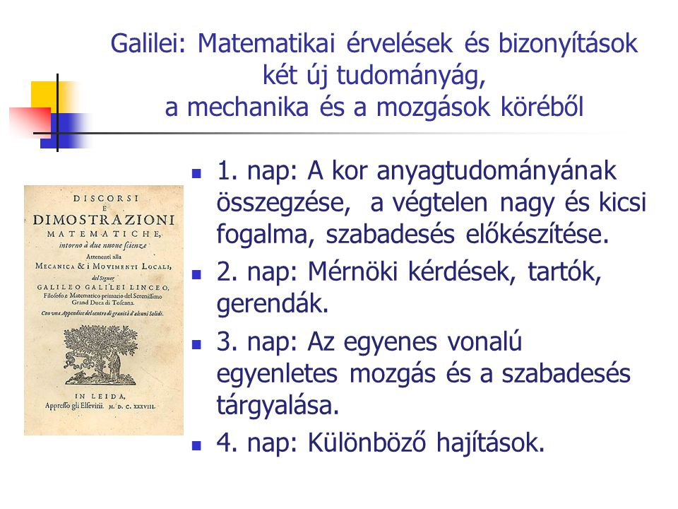 Galilei: Matematikai érvelések és bizonyítások két új tudományág, a mechanika és a mozgások köréből