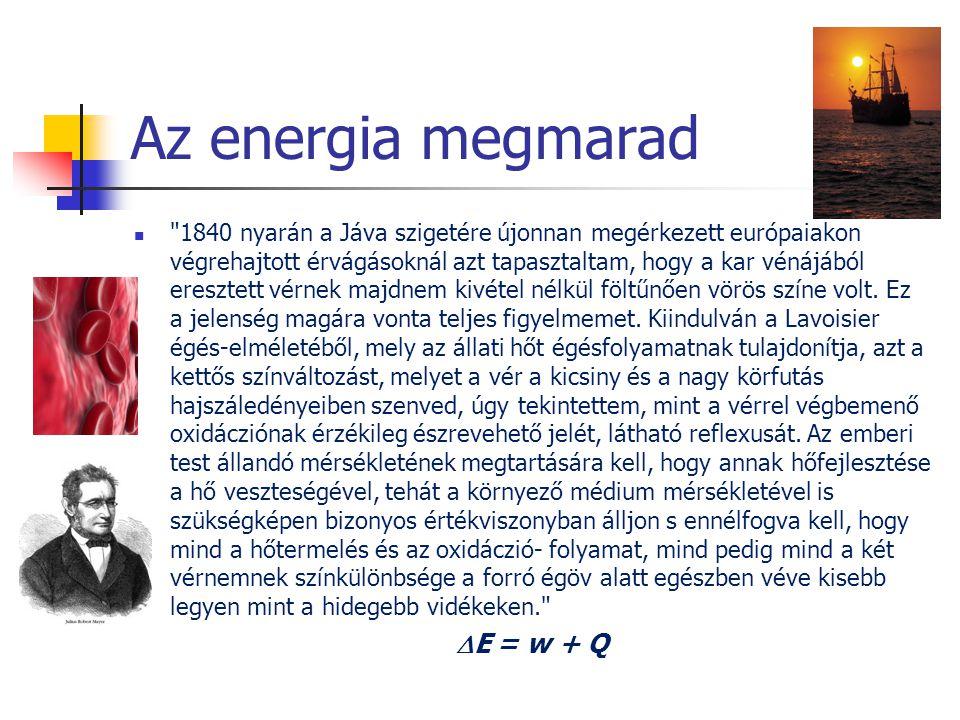 Az energia megmarad E = w + Q